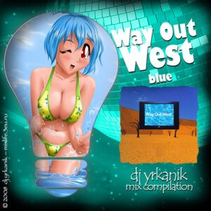 [CD014] Way Out West — Blue [mixed by yrkanik] 2008