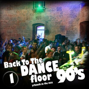 [CD049] Back To The Dance Floor v1 [mixed by yrkanik] 2009