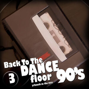 [CD051] Back To The Dance Floor v3 [mixed by yrkanik] 2009