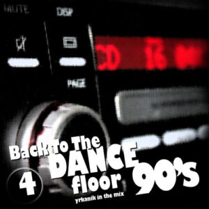 [CD052] Back To The Dance Floor v4 [mixed by yrkanik] 2009