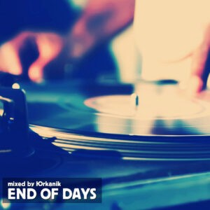 [CD210] End Of Days [mixed by yrkanik] 2013