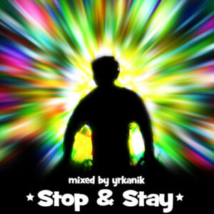[CD103] Stop & Stay [mixed by yrkanik] 2010