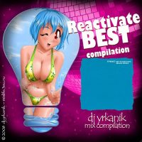 [CD032]-Reactivate-Best-v01-[mixed-by-yrkanik]-2008